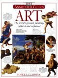 Annotated Art: The World's Greatest Paintings Explored and Explained