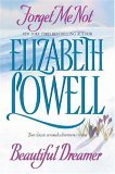 Forget Me Not and Beautiful Dreamer by Elizabeth Lowell