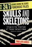 Skulls and Skeletons: True-Life Stories of Bone Detectives
