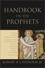 Handbook on the Prophets: Isaiah, Jeremiah, Lamentations, Ezekiel, Daniel, Minor Prophets