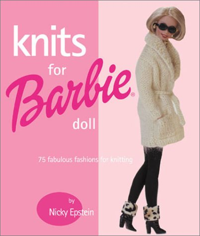 Knits for Barbie Doll by Nicky Epstein