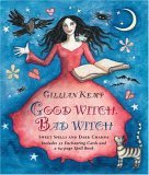 Good Witch, Bad Witch: Sweet Spells and Dark Charms [With Cards]