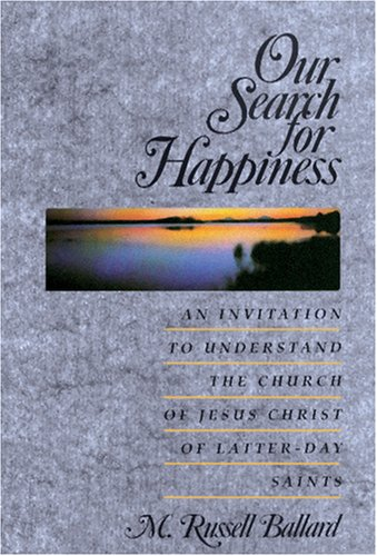 Our Search for Happiness by M. Russell Ballard