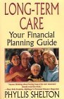 Long-Term Care: Your Financial Planning Guide: Your Financial Planning Guide