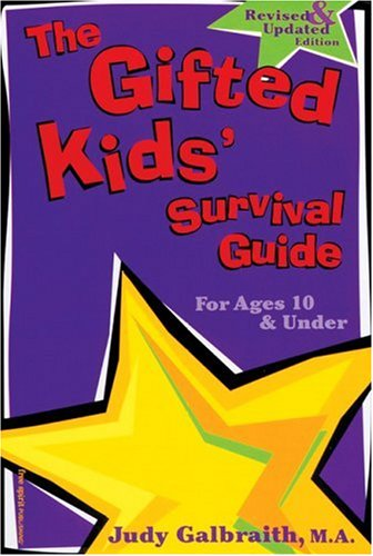 The Gifted Kids' Survival Guide for Ages 10 & Under by Judy Galbraith