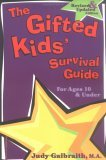 The Gifted Kids' Survival Guide for Ages 10 & Under