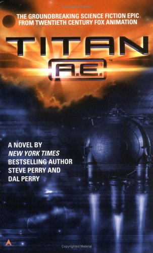 Titan A.E. by Steve Perry