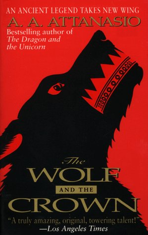The Wolf and the Crown (Arthor #3)