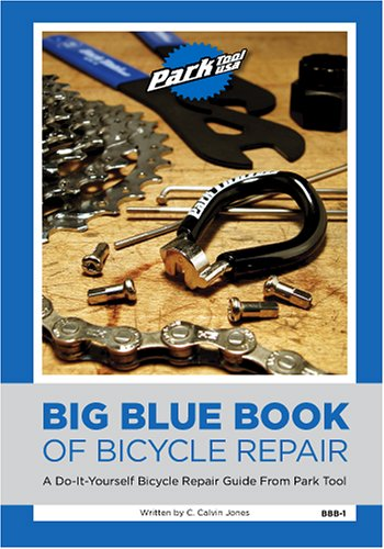 Big Blue Book of Bicycle Repair by C. Calvin Jones