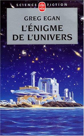 L Enigme de L Univers by Greg Egan