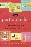The Portion Teller: Smartsize Your Way to Permanent Weight Loss