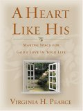 A Heart Like His: Making Space for God's Love in Your Life