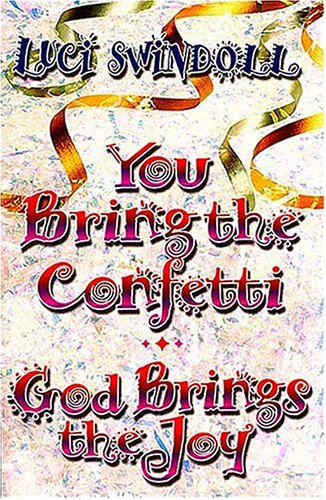 You Bring the Confetti, God Brings the Joy