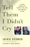 Tell Them I Didn't Cry by Jackie Spinner