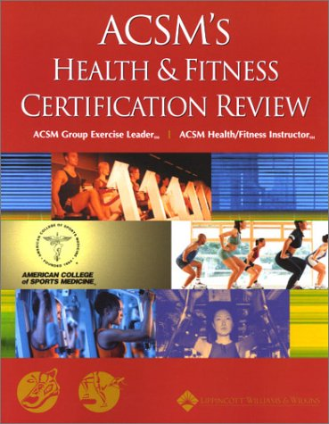ACSM's Health & Fitness Certification Review by Jeffrey L. Roitman
