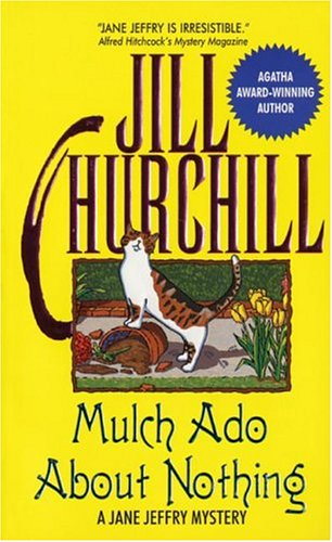 Mulch Ado About Nothing by Jill Churchill