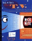 Nick at Nite's Classic TV Companion: The All Nite, Every Nite Guide to Better Living Through Television
