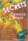 Secrets of the Teenage Brain: Research-Based Strategies for Reaching & Teaching Today's Adolescents