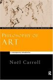 Philosophy of Art by Noël Carroll