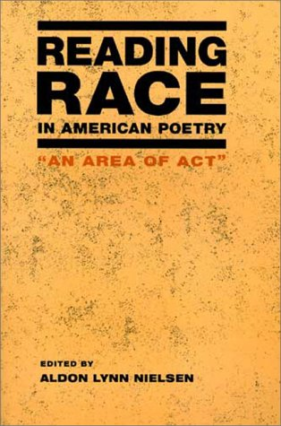 Reading Race in American Poetry: An Area of Act