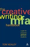 The Creative Writing MFA Handbook: A Guide for Prospective Graduate Students