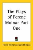 The Plays Of Ferenc Molnar