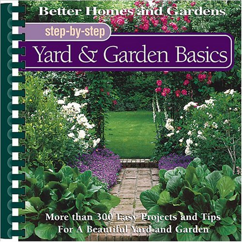 Step-by-Step Yard & Garden Basics by Liz Ball