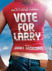 Vote for Larry (Gospel According to Larry, #2)