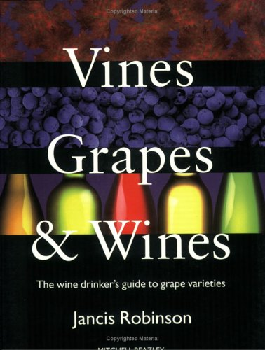 Vines, Grapes & Wines by Jancis Robinson