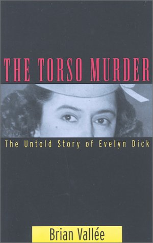 Torso Murder: The Untold Story of Evelyn Dick