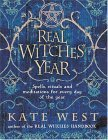 Real Witches' Year: Spells, Rituals, and Meditations for Every Day of the Year