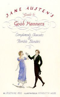 Jane Austen's Guide to Good Manners by Henrietta Webb