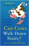 Can Cows Walk Down Stairs?: The Best Brains Answer Questions from Science Line