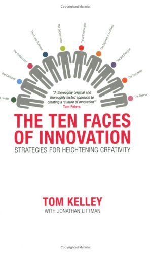 The Ten Faces of Innovation by Tom Kelley