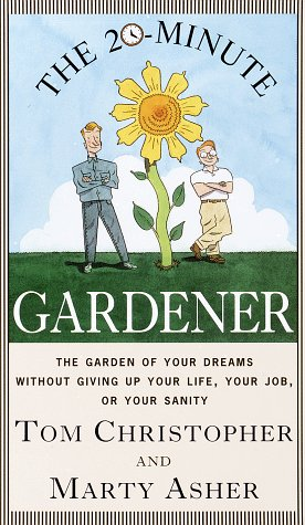The 20-Minute Gardener by Thomas Christopher