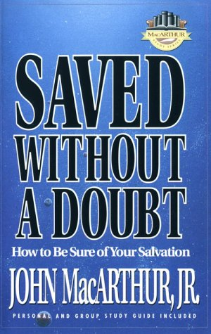 Saved Without a Doubt by John F. MacArthur Jr.