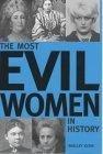 Most Evil Women in History