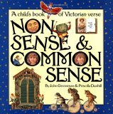 Nonsense & Common Sense: A Children's Book of Victorian Verse