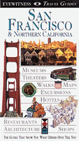 Eyewitness Travel Guide to San Francisco and Northern California by Esther Labi