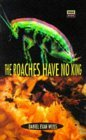 The Roaches Have No King