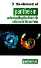 The Elements of Pantheism: Understanding the Divinity in Nature and the Universe