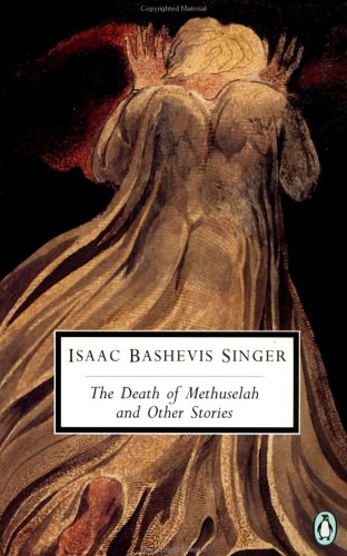 The Death of Methuselah and Other Stories by Isaac Bashevis Singer