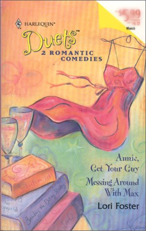 Annie, Get Your Guy / Messing Around with Max by Lori Foster