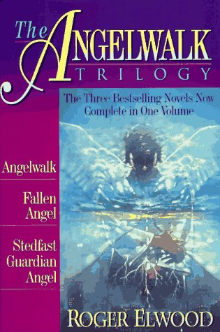 The Angelwalk Trilogy: Angelwalk/Fallen Angel/Stedfast