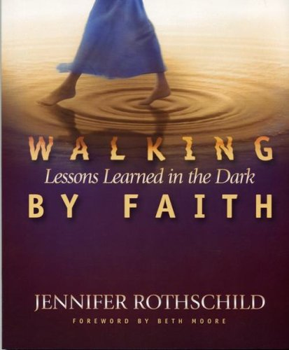 Walking by Faith by Jennifer Rothschild