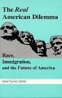 The Real American Dilemma: Race, Immigration, & the Future of America