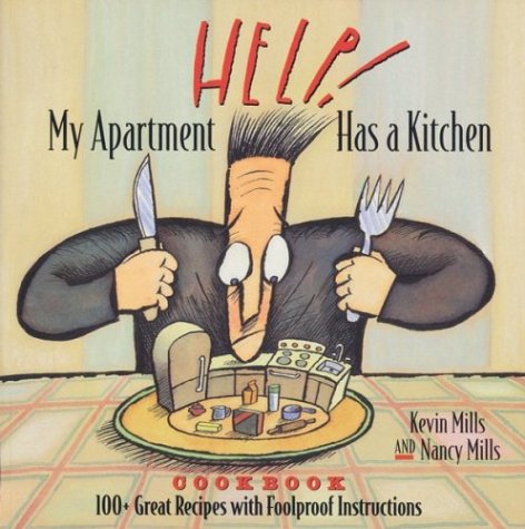 Help! My Apartment Has a Kitchen Cookbook: 100+ Great Recipes with Foolproof Instructions