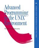 Advanced Programming in the Unix (R) Environment