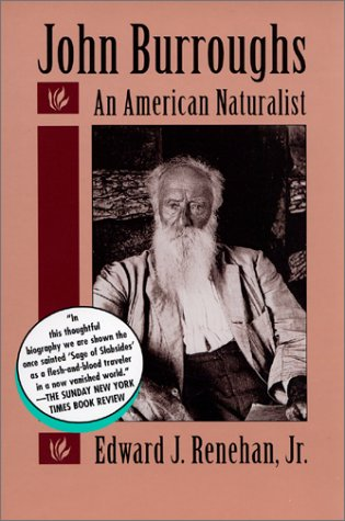 john burroughs american naturalist and essayist Huge collection of john burroughs quotes nickname: john burroughs john burroughs was an american naturalist and nature essayist, active in the us conservation movement.