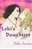Loki's Daughters by Delle Jacobs